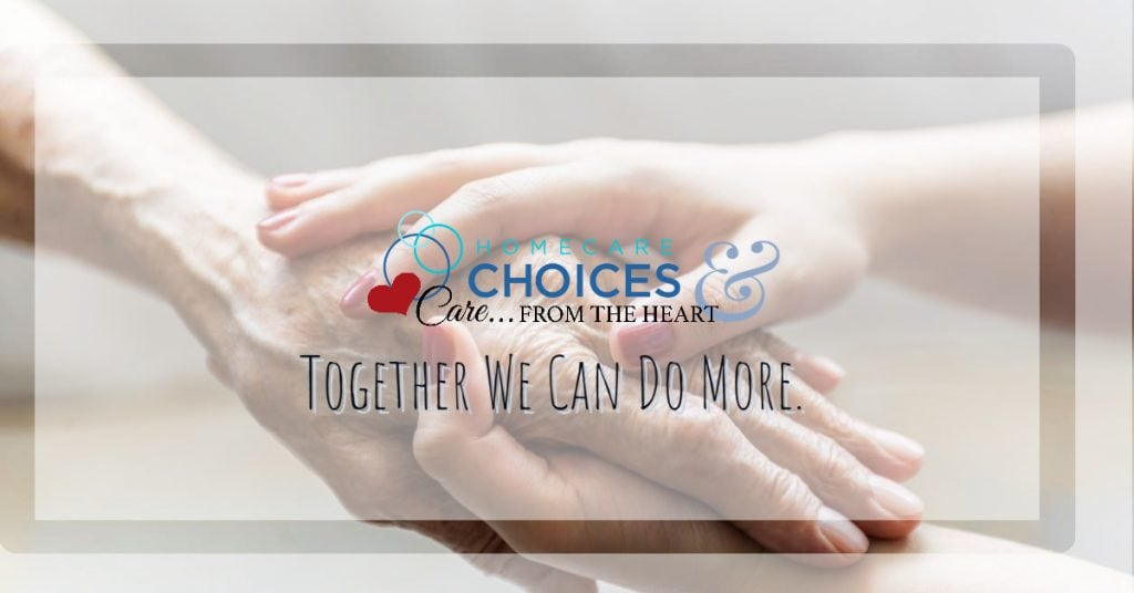 Homecare Choices has joined forces with Care... From the Heart